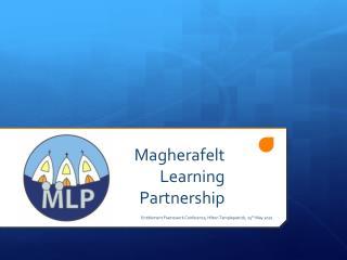 Magherafelt  Learning Partnership