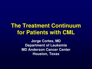 The Treatment Continuum for Patients with CML