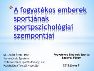 A fogyat�kos emberek sportj�nak sportpszichol�giai szempontjai