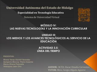 MÓDULO IV: LAS NUEVAS TECNOLOGÍAS Y LA INNOVACIÓN CURRICULAR UNIDAD III: