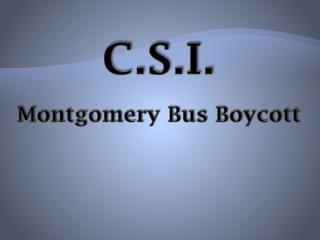 C.S.I. Montgomery Bus Boycott