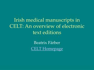 Irish medical manuscripts in CELT: An overview of electronic text editions