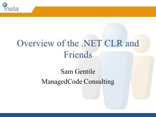 Overview of the  CLR and Friends