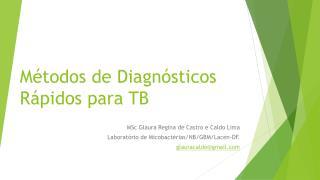 Métodos de Diagnósticos Rápidos para TB
