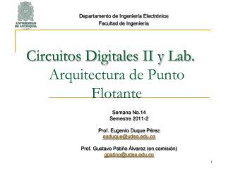 Circuitos Digitales II y  Lab . Arquitectura de Punto Flotante