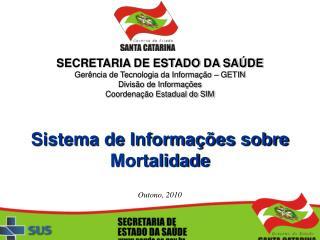 SECRETARIA DE ESTADO DA SAÚDE Gerência de Tecnologia da Informação – GETIN Divisão de Informações
