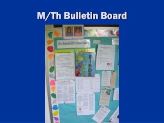 M/Th Bulletin Board