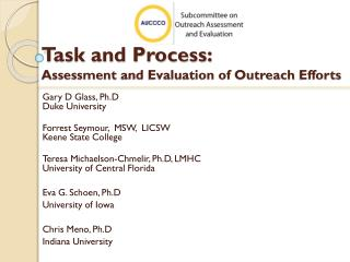 Task and Process:  Assessment  and Evaluation of Outreach  Efforts
