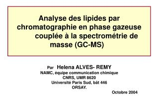 Analyse des lipides par chromatographie en phase gazeuse  coupl e   la spectrom trie de masse GC-MS