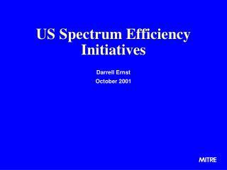 US Spectrum Efficiency Initiatives