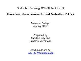 Slides for Sociology W3480: Part 2 of 3  Revolutions, Social Movements, and Contentious Politics     Columbia College  S