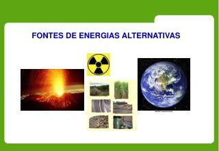 FONTES DE ENERGIAS ALTERNATIVAS