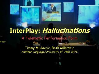 InterPlay: Hallucinations