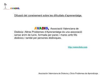 Asociación Valenciana de Dislexia y Otros Problemas de Aprendizaje.