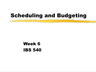 Scheduling and Budgeting