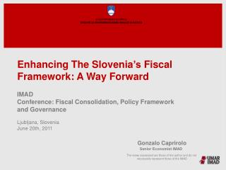 Enhancing The Slovenia 's  Fiscal Framework : A  Way Forward
