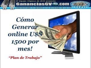 """Cómo Generar  online U$S 1500 por  mes ! """"Plan de  Trabajo """""""