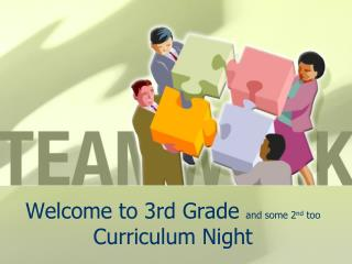 Welcome to 3rd Grade  and some 2 nd  too Curriculum Night