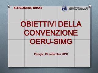 OBIETTIVI DELLA CONVENZIONE  OERU-SIMG Perugia, 25 settembre 2010