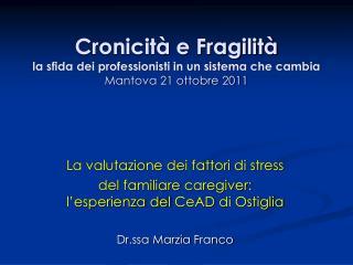 Cronicit� e Fragilit� la sfida dei professionisti in un sistema che cambia Mantova 21 ottobre 2011