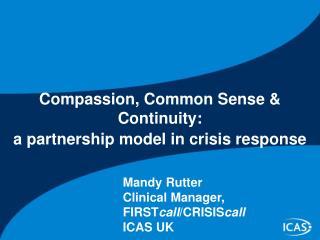 Compassion, Common Sense  Continuity: a partnership model in crisis response