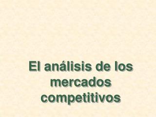 El análisis de los mercados competitivos