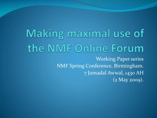 Making maximal use of the NMF Online Forum