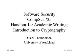 Software Security CompSci 725 Handout 14: Academic Writing; Introduction to Cryptography