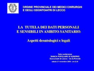 Sala conferenze BANCA POPOLARE DI SONDRIO Succursale di Lecco - via G.Previati