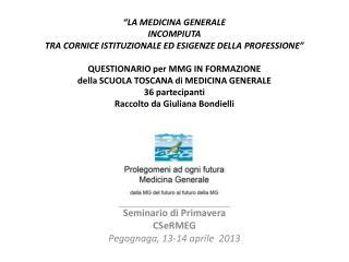 Seminario di Primavera CSeRMEG Pegognaga, 13-14 aprile  2013