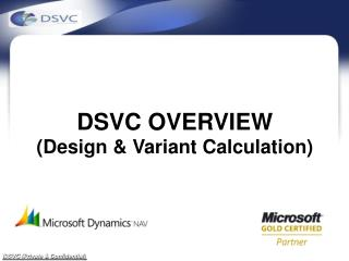 DSVC OVERVIEW (Design & Variant Calculation)