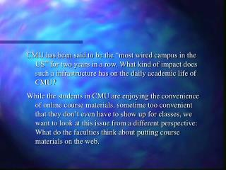 CMU Faculties' Opinion About Online Course Materials
