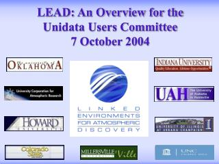 LEAD: An Overview for the Unidata Users Committee 7 October 2004