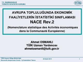 Ahmet OSMANLI TÜİK Uzman Yardımcısı ahmetosmanli@tuik.tr