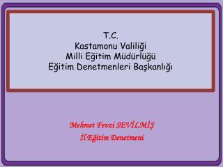 T.C. Kastamonu Valiliği Milli Eğitim Müdürlüğü Eğitim  Denetmenleri  Başkanlığı