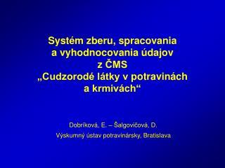 Dobríková, E. – Šalgovičová, D. Výskumný ústav potravinársky, Bratislava