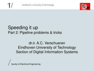 Speeding it up Part 2: Pipeline problems & tricks