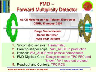 FMD –  Forward Multiplicity Detector