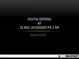 Digitalisering  af  32 mio. avissider på 3 år