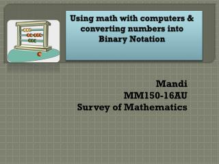 Using math with computers & converting numbers into Binary Notation