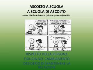 ASCOLTO A SCUOLA A SCUOLA  DI  ASCOLTO a cura di  Alfedo  Panerai ( alfredo.panerai@unifi.it)