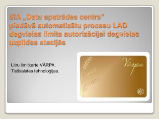 Litru limitkarte VĀRPA. Tiešsaistes tehnoloģijas.
