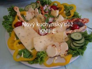 Nový kuchynský nôž  KNIFE