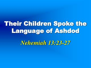 Their Children Spoke the Language of Ashdod