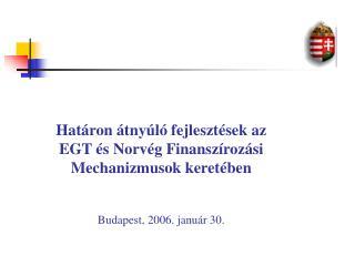 Határon átnyúló fejlesztések az EGT és Norvég Finanszírozási Mechanizmusok keretében