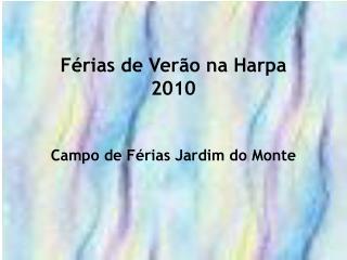 Férias de Verão na Harpa 2010 Campo de Férias Jardim do Monte