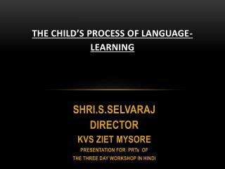 THE CHILD�S PROCESS OF LANGUAGE-LEARNING