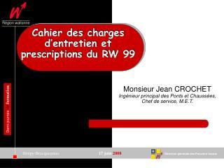 Cahier des charges d'entretien et prescriptions du RW 99