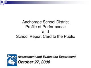 Anchorage School District Profile of Performance and School Report Card to the Public