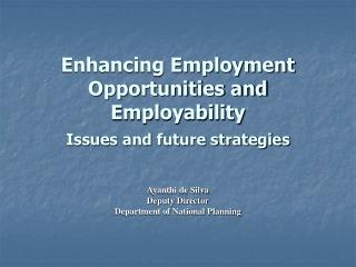 Enhancing Employment Opportunities and Employability Issues and future strategies